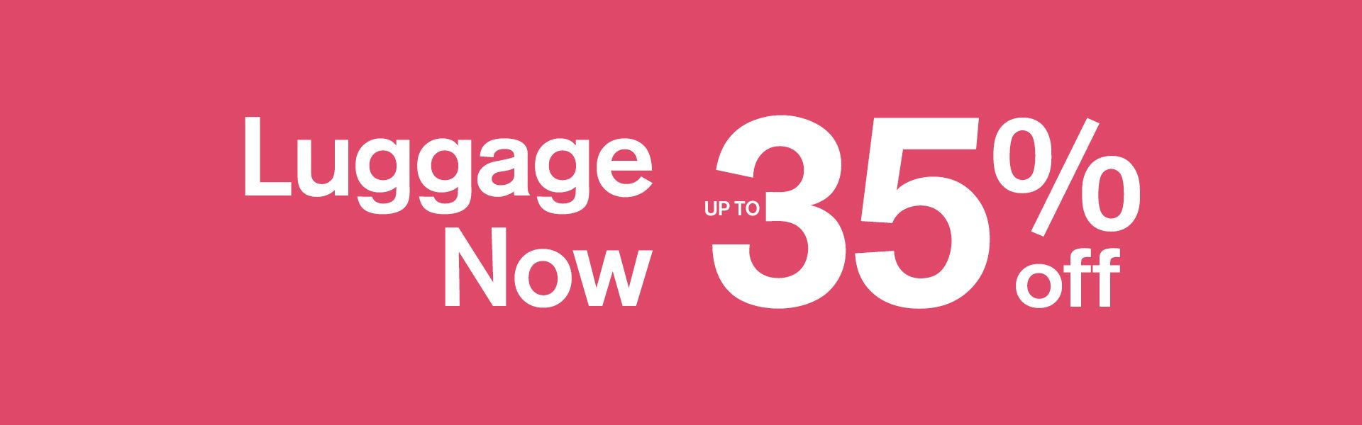 Luggage now up to 35% off
